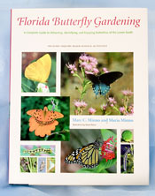 Florida Butterfly Gardening A complete Guide to Attracting and Enjoying Butterflies of the Lower South